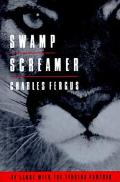 Swamp Screamer: At Large with the Florida Panther - Charles Fergus - Hardcover - 1st ed