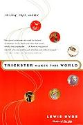 Trickster Makes This World Mischief, Myth, and Art