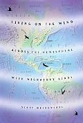 Living on the Wind: Across the Hemisphere with Migratory Birds - Scott Weidensaul - Hardcover