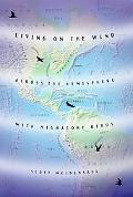 Living on the Wind Across the Wind With Migratory Birds