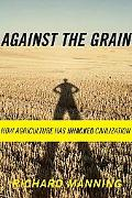 Against the Grain How Agriculture Has Hijacked Civilization