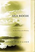 Sea Room An Island Life in the Hebrides