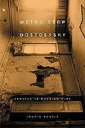 Metro Stop Dostoevsky Travels in Russian Time
