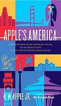 Apple's America The Discriminating Traveler's Guide to 40 Great Cities in the United States ...