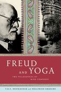 Freud and Yoga : Two Philosophies of Mind Compared