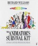 The Animator's Survival Kit: A Manual of Methods, Principles and Formulas for Classical, Com...