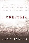 An Oresteia: Agamemnon by Aischylos - Elektra by Sophokles - Orestes