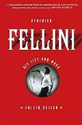 Federico Fellini His Life And Work