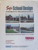 Safe School Design: A Handbook for Educational Leaders : Applying the Principles of Crime Pr...