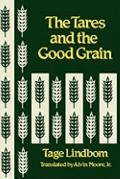 Tares and the Good Grain, Or, the Kingdom of Man at the Hour of Reckoning