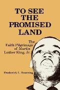 To See the Promised Land The Faith Pilgrimage of Martin Luther King, Jr.