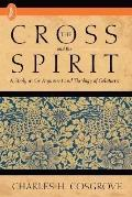 Cross and the Spirit: The Theology of Galatians