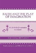 Faith and the Play of Imagination On the Role of Imagination in Religion