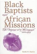 Black Baptists and African Missions The Origins of a Movement, 1880-1915