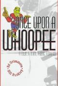 Once upon a Whoopee A Town, a Team, a Song, a Dream