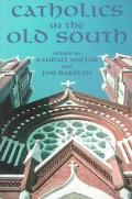 Catholics in the Old South Essays on Church and Culture