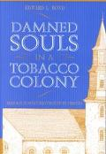 Damned Souls in a Tobacco Colony Religion in Seventeenth-Century Virginia
