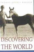 Discovering the World Thirteen Stories