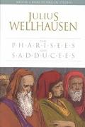 Pharisees and the Sadducees An Examination of Internal Jewish History