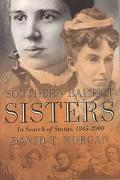 Southern Baptist Sisters In Search of Status, 1845-2000