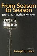 From Season To Season Sports As American Religion