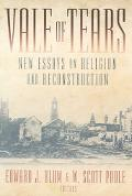 Vale of Tears New Essays on Religion And Reconstruction