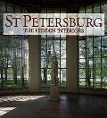 St. Petersburg The Hidden Interiors