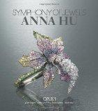 Symphony of Jewels: Anna Hu Opus 1
