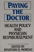 Paying the Doctor Health Policy and Physician Reimbursement