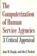 Computerization of Human Service Agencies A Critical Appraisal