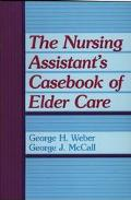Nursing Assistant's Casebook of Elderly Care