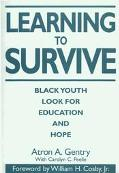 Learning to Survive Black Youth Look for Education and Hope
