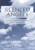 Silenced Angels The Medical, Legal, and Social Aspects of Shaken Baby Syndrome