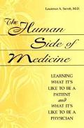 Human Side of Medicine Learning What It's Like to Be a Patient and What It's Like to Be a Ph...