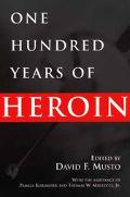 One Hundred Years of Heroin