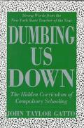 Dumbing Us Down