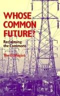 Whose Common Future?:reclaiming Commons