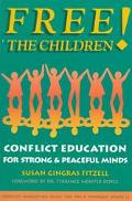 Free the Children! Conflict Education for Strong, Peaceful Minds