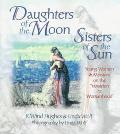 Daughters of the Moon, Sisters of the Sun Young Women & Mentors on the Transition to Womanhood