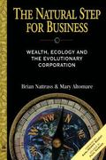 Natural Step for Business Wealth, Ecology and the Evolutionary Corporation