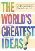 World's Greatest Ideas An Encyclopedia of Social Inventions