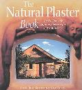 Natural Plaster Book Earth, Lime and Gypsum Plasters for Natural Homes