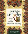 Creating a Life Together Practical Tools to Grow an Intentional Community