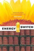 Energy Switch Proven Solutions for a Renewable Future