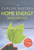 Carbon Buster's Home Energy Handbook Slowing Climate Change And Saving Money
