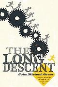 Long Descent: A User's Guide to the End of the Industrial Age