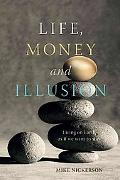 Life, Money and Illusion: Living on Earth as If We Want to Stay