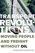Transport Revolutions: Moving People and Freight Without Oil