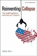 Reinventing Collapse : The Soviet Experience and American Prospects