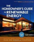 The Homeowner's Guide to Renewable Energy: Achieving Energy Independence Through Solar, Wind...